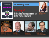 PANEL DISCUSSION SECURING IOT BRINGING TRANSPARENCY TO RISK VERSE REWARD
