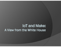 THE IOT AND MAKE A VIEW FROM THE WHITE HOUSE